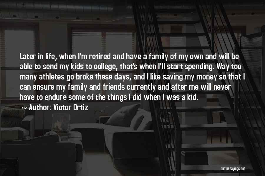 After Some Days Quotes By Victor Ortiz