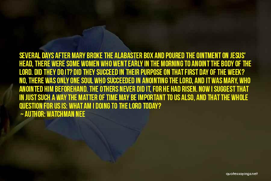 After Some Days Quotes By Watchman Nee