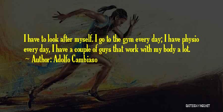 After The Gym Quotes By Adolfo Cambiaso