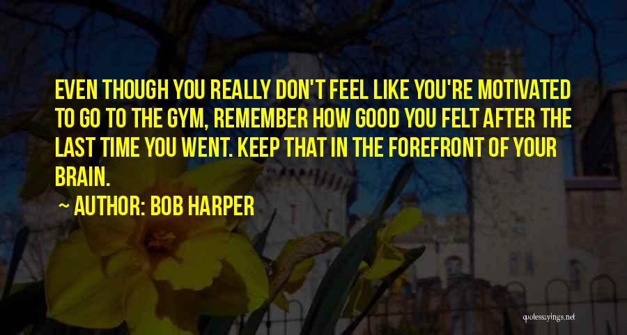 After The Gym Quotes By Bob Harper