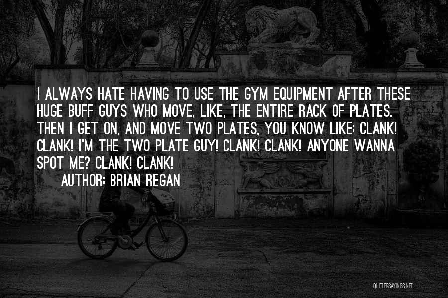 After The Gym Quotes By Brian Regan