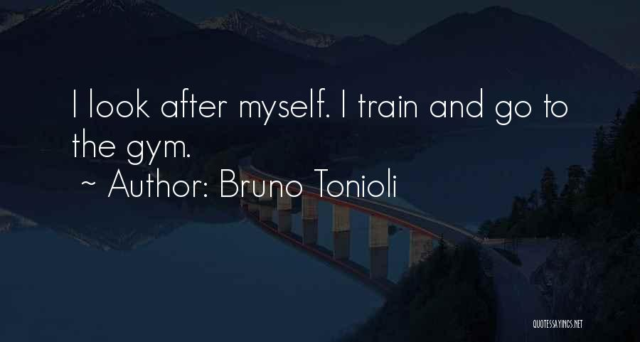 After The Gym Quotes By Bruno Tonioli