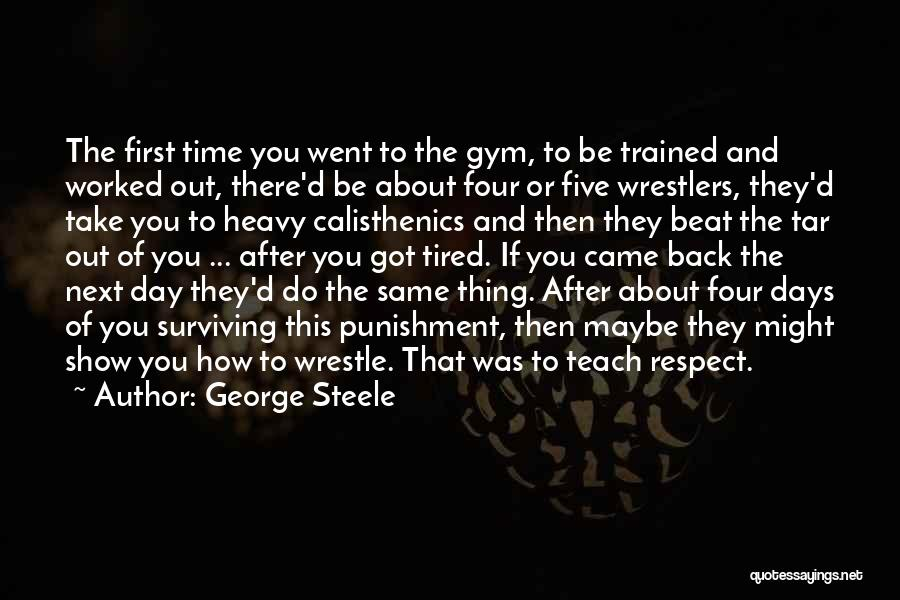 After The Gym Quotes By George Steele