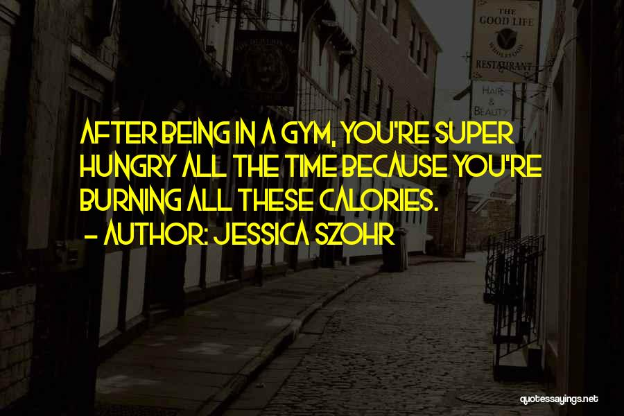 After The Gym Quotes By Jessica Szohr