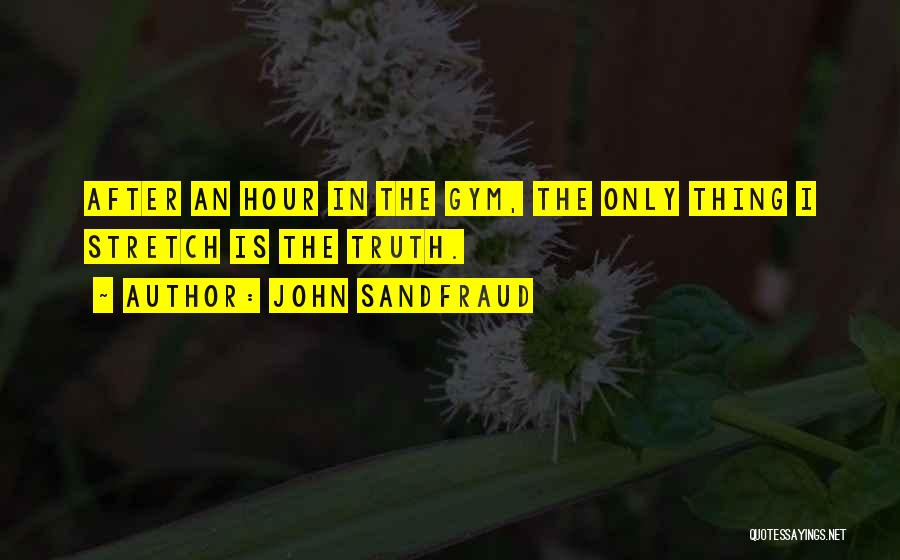 After The Gym Quotes By John Sandfraud