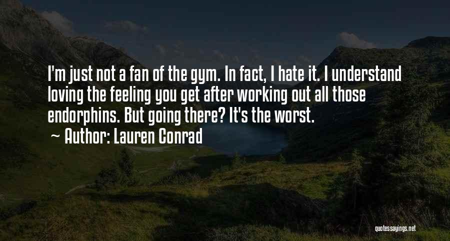 After The Gym Quotes By Lauren Conrad