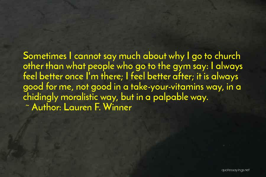 After The Gym Quotes By Lauren F. Winner