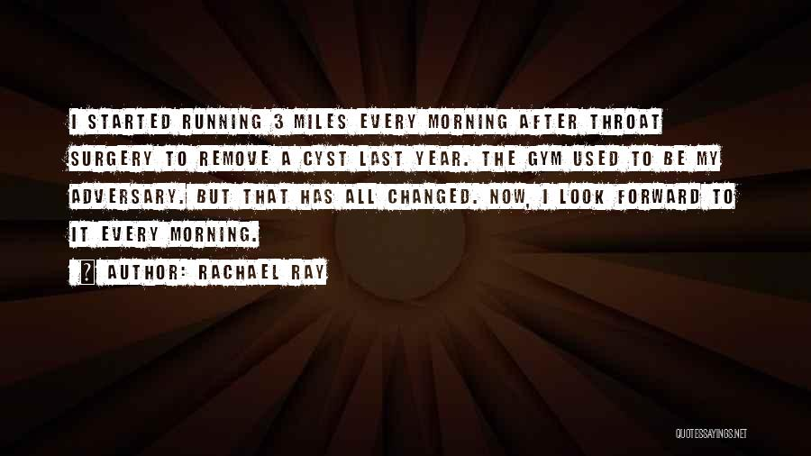After The Gym Quotes By Rachael Ray