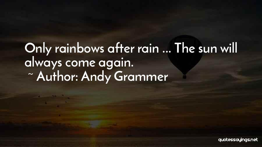 After The Rain Comes A Rainbow Quotes By Andy Grammer