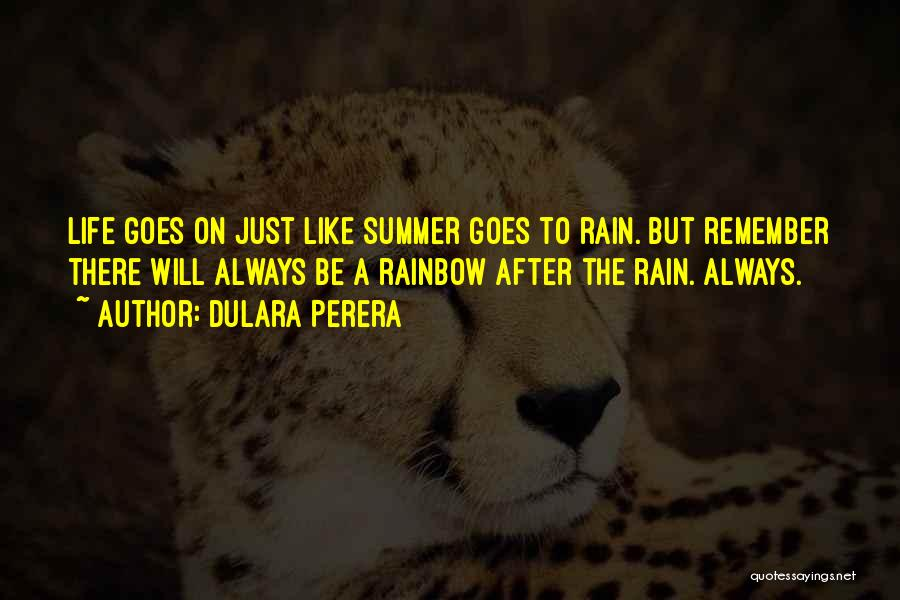 After The Rain Comes A Rainbow Quotes By Dulara Perera