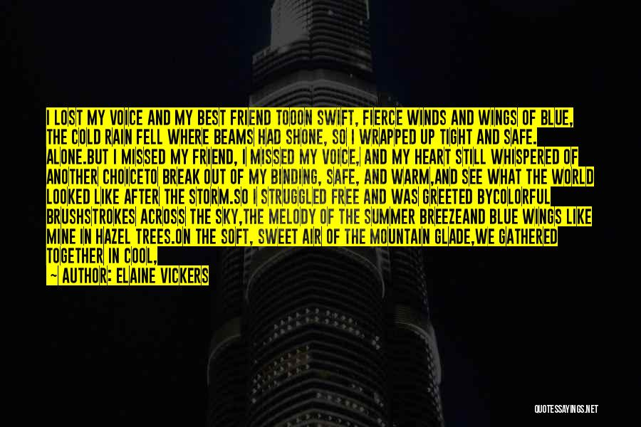 After The Storm Comes Quotes By Elaine Vickers