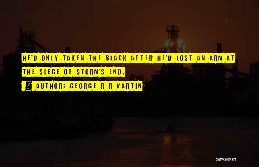 After The Storm Comes Quotes By George R R Martin