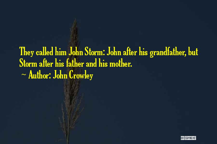 After The Storm Comes Quotes By John Crowley