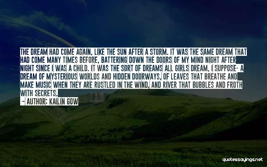 After The Storm Comes Quotes By Kailin Gow