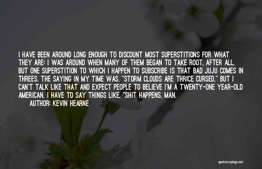 After The Storm Comes Quotes By Kevin Hearne