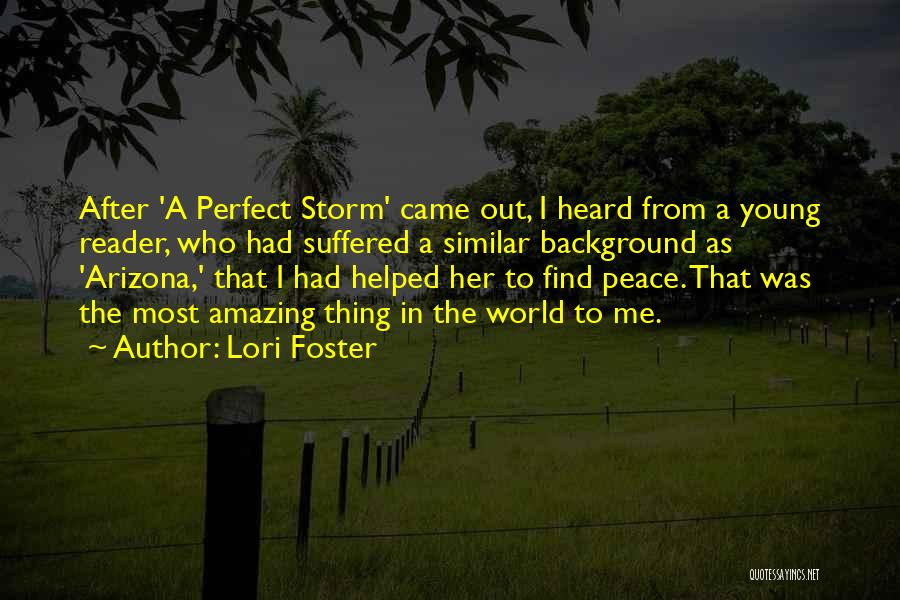 After The Storm Comes Quotes By Lori Foster