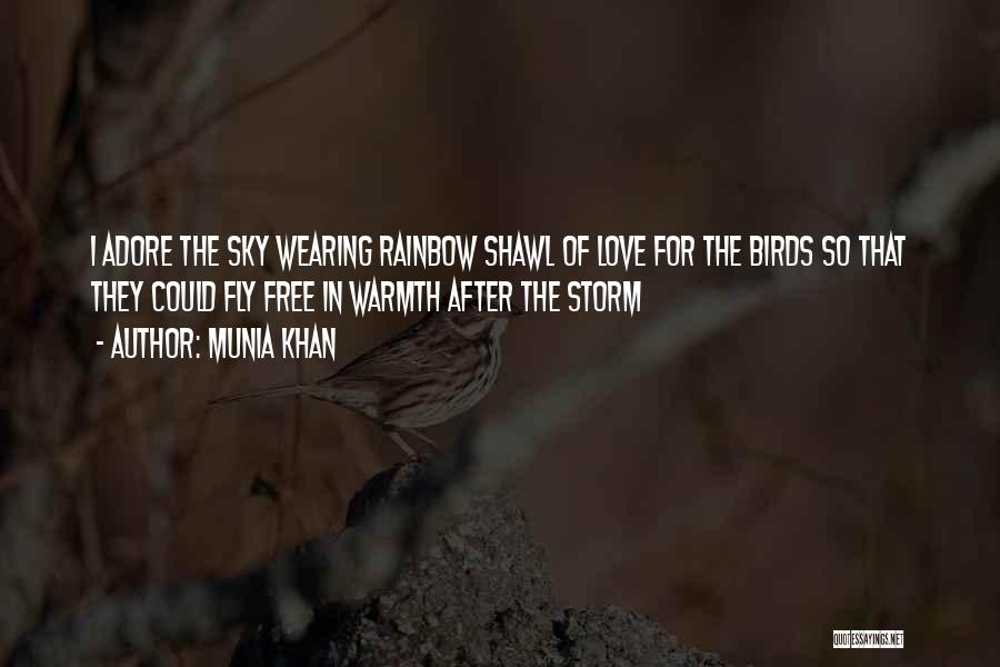 After The Storm Comes Quotes By Munia Khan
