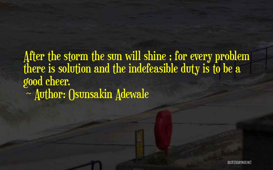 After The Storm Comes Quotes By Osunsakin Adewale