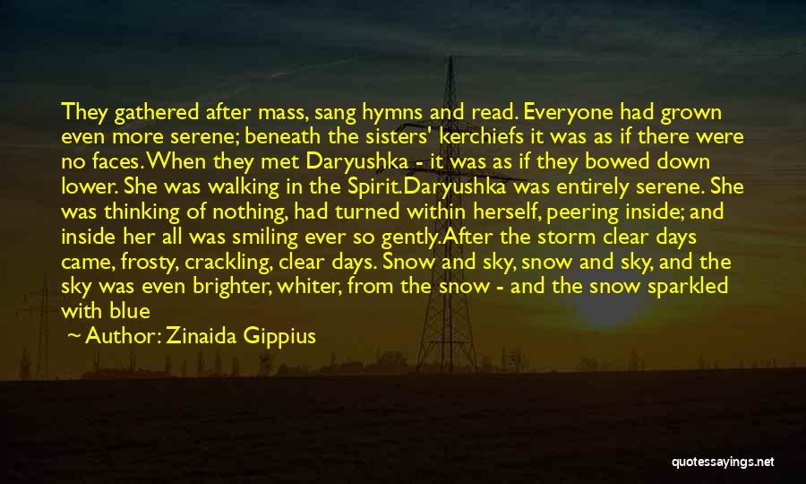 After The Storm Comes Quotes By Zinaida Gippius