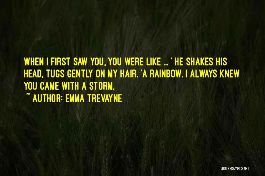 After The Storm There's A Rainbow Quotes By Emma Trevayne