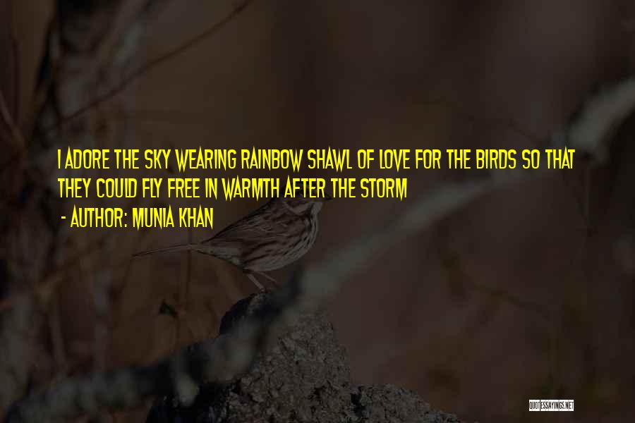 After The Storm There's A Rainbow Quotes By Munia Khan