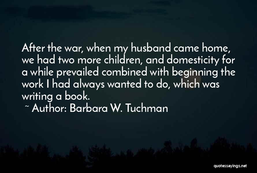 After The War Quotes By Barbara W. Tuchman