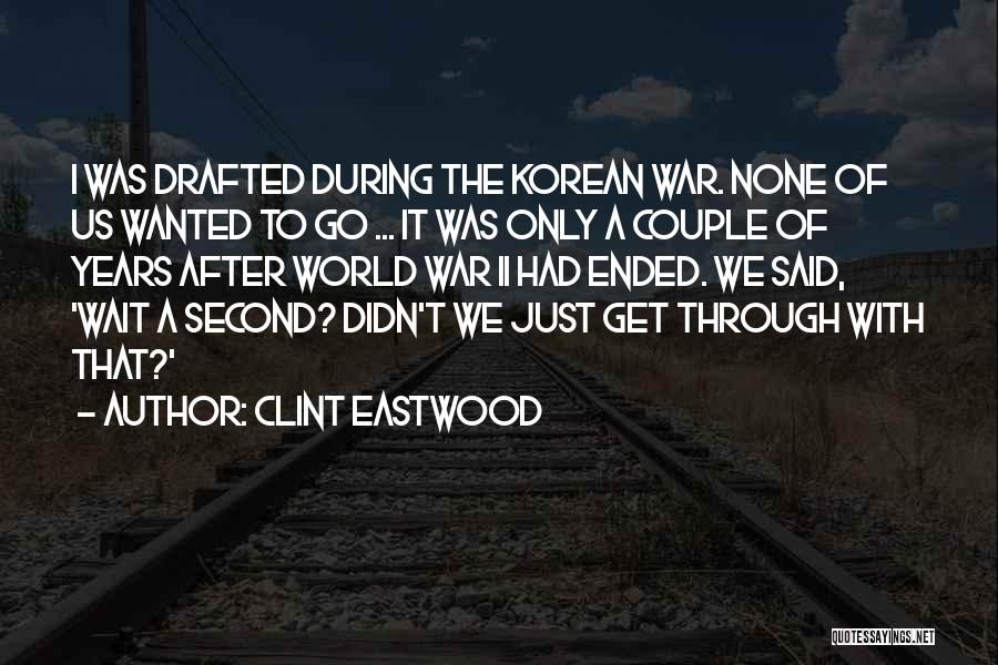After The War Quotes By Clint Eastwood