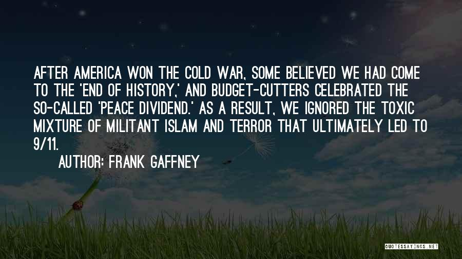 After The War Quotes By Frank Gaffney