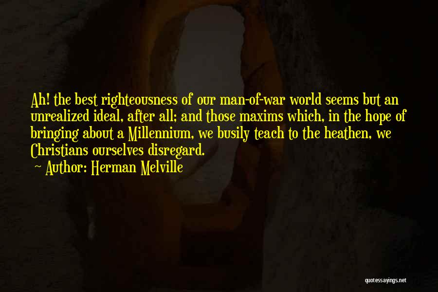 After The War Quotes By Herman Melville