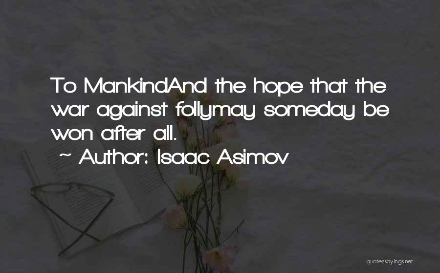After The War Quotes By Isaac Asimov
