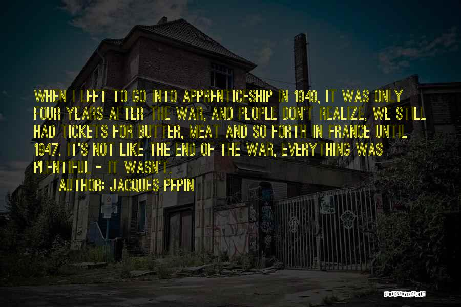 After The War Quotes By Jacques Pepin