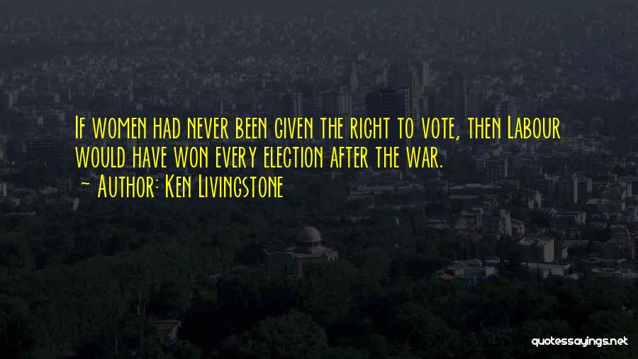 After The War Quotes By Ken Livingstone