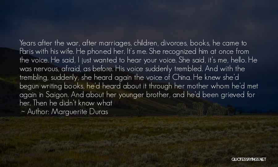 After The War Quotes By Marguerite Duras