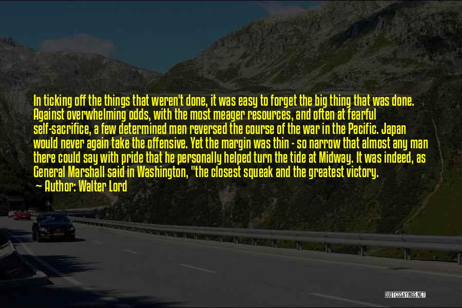 Against Overwhelming Odds Quotes By Walter Lord