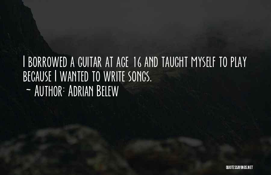 Age 16 Quotes By Adrian Belew