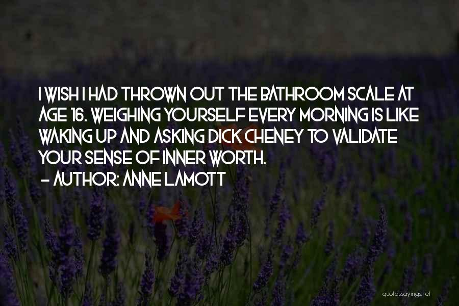 Age 16 Quotes By Anne Lamott
