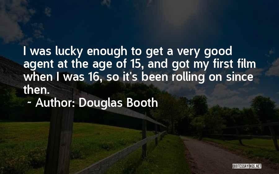 Age 16 Quotes By Douglas Booth