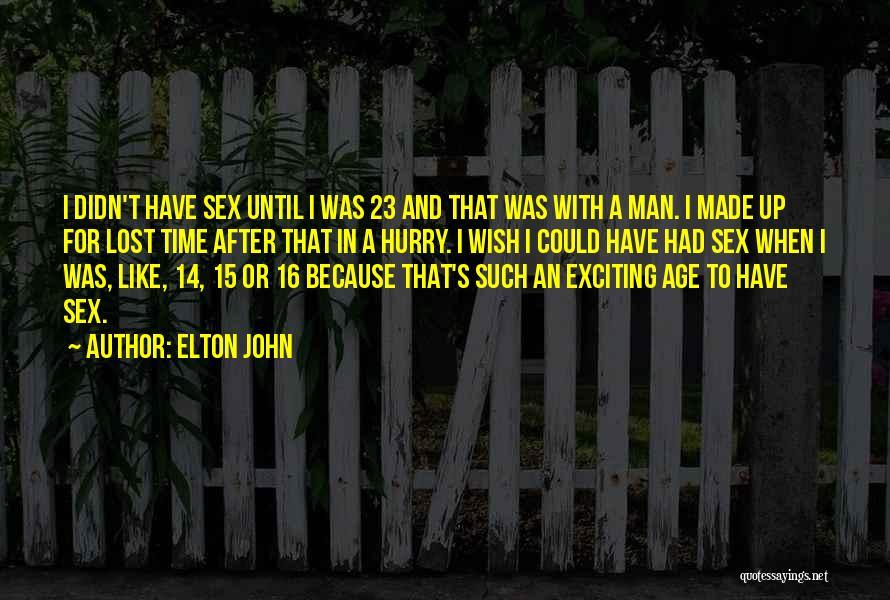 Age 16 Quotes By Elton John