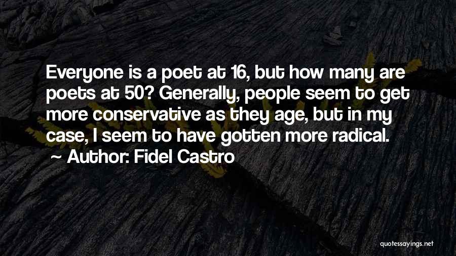Age 16 Quotes By Fidel Castro