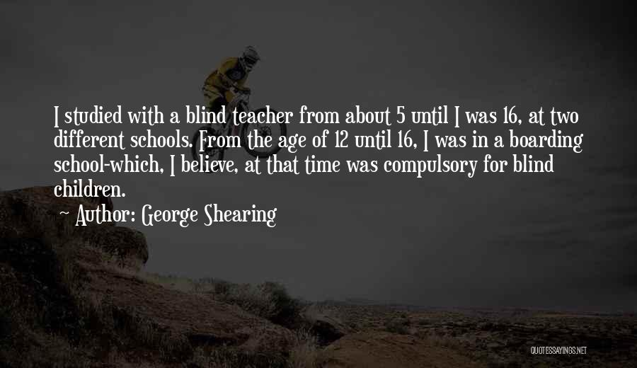 Age 16 Quotes By George Shearing