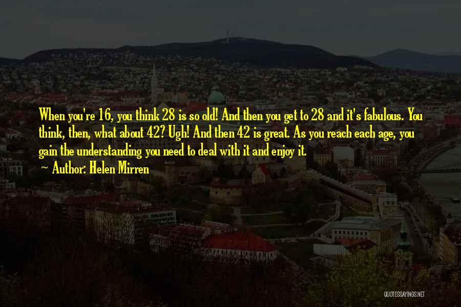 Age 16 Quotes By Helen Mirren