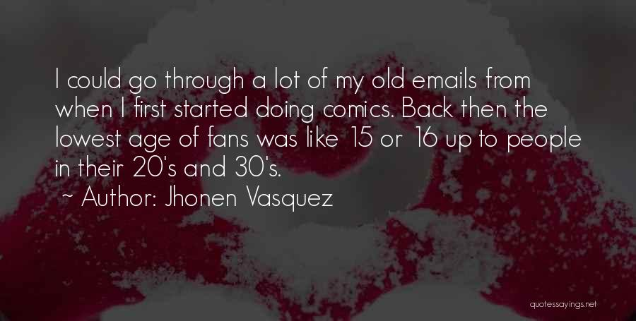 Age 16 Quotes By Jhonen Vasquez
