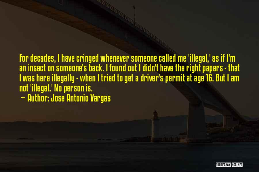 Age 16 Quotes By Jose Antonio Vargas