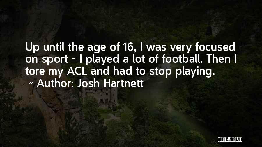 Age 16 Quotes By Josh Hartnett