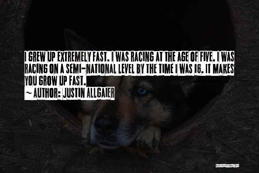 Age 16 Quotes By Justin Allgaier