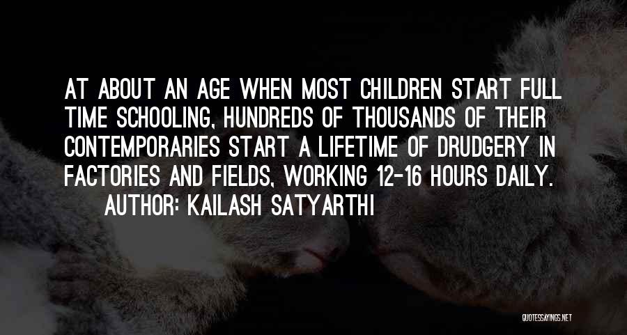 Age 16 Quotes By Kailash Satyarthi