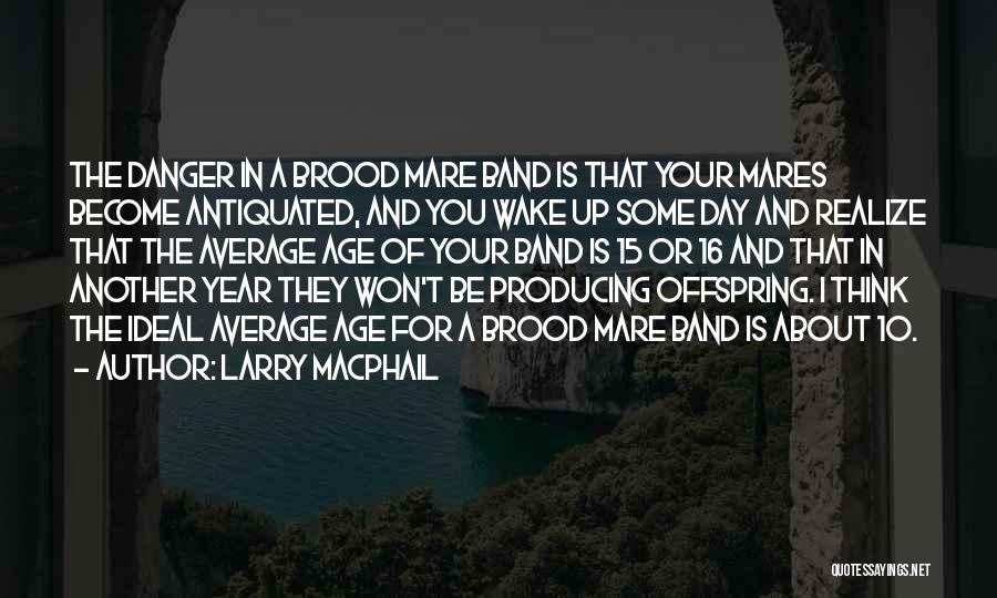 Age 16 Quotes By Larry MacPhail