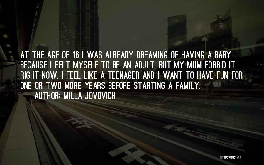 Age 16 Quotes By Milla Jovovich