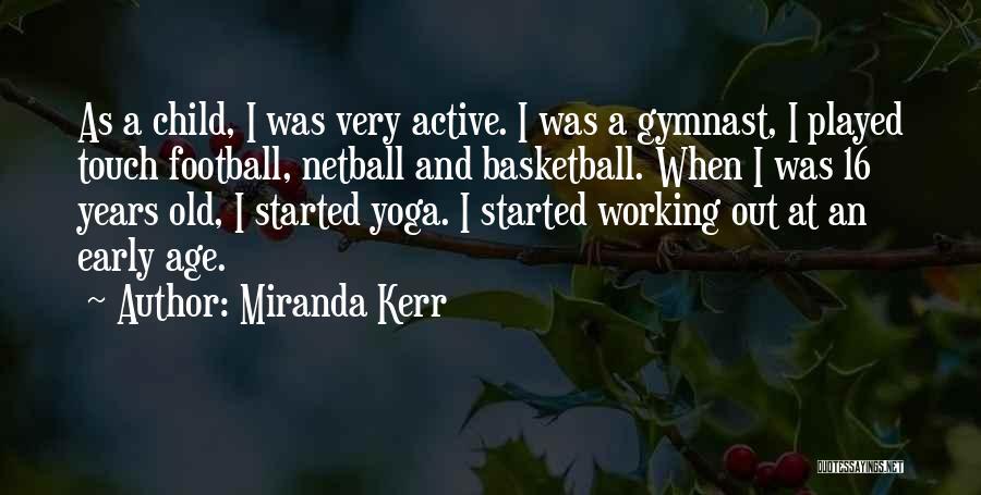 Age 16 Quotes By Miranda Kerr