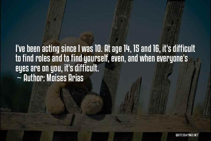 Age 16 Quotes By Moises Arias